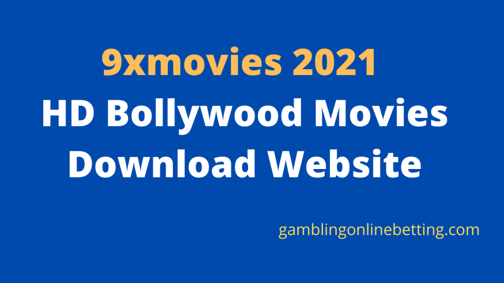 9xmovies 2021 - HD Bollywood Movies Download Website