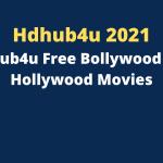Hdhub4u 2021: Hdhub4u Free Bollywood and Hollywood Movies