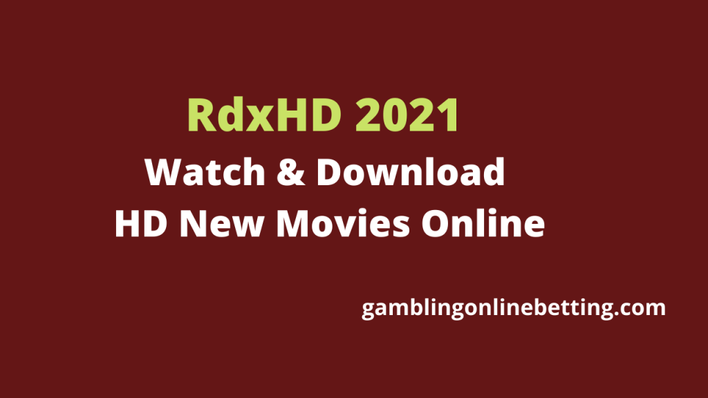 RdxHD 2021 : Watch & Download HD New Movies Online