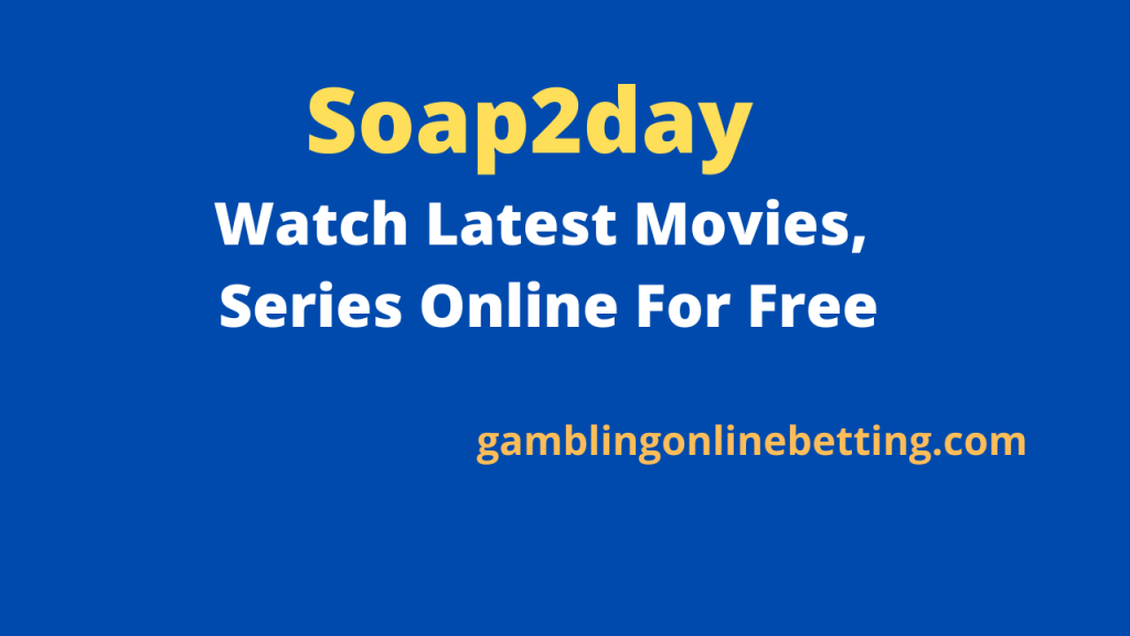 Soap2day : Watch Latest Movies, Series Online For Free
