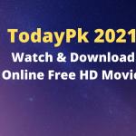 TodayPk 2021 : Watch & Download Online Free HD Movies