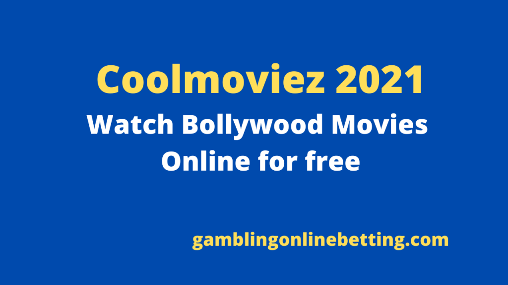 Coolmoviez 2021 : Watch Bollywood Movies Online for free